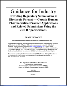 FDA Draft Guidance: Providing Regulatory Submissions in Electronic Format - Certain Human Pharmaceutical Product Applications adn Related Submissions Using eCTD Specifications